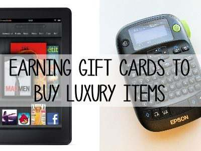 Frugal Ideas:  Earning Gift Cards to Buy Luxury Items