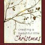 Creating A Beautiful Little Christmas and Giveaway