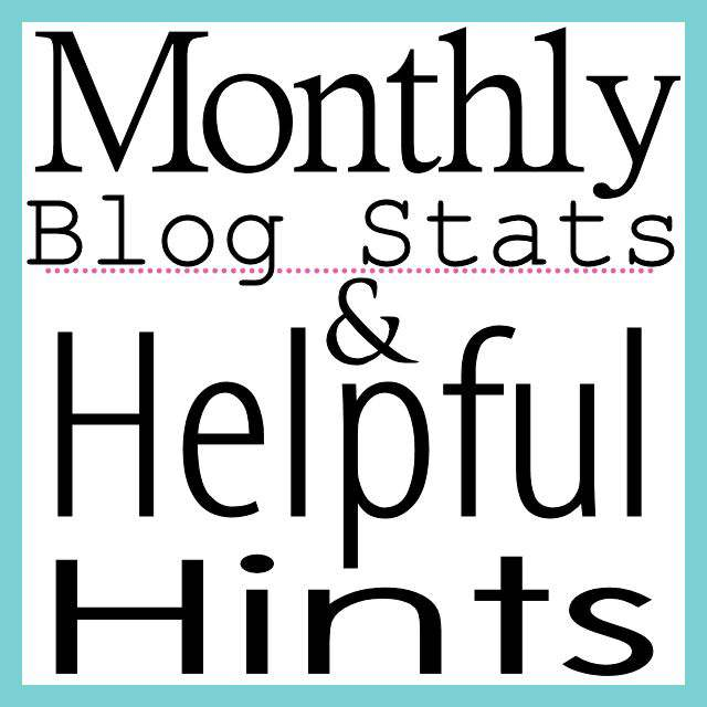 Monthly Blog Stats & Helpful Hints