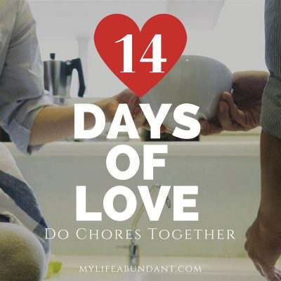 14 Days of Love:  Do Chores Together