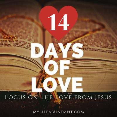 14 Days of Love:  Focus on The Love from Jesus