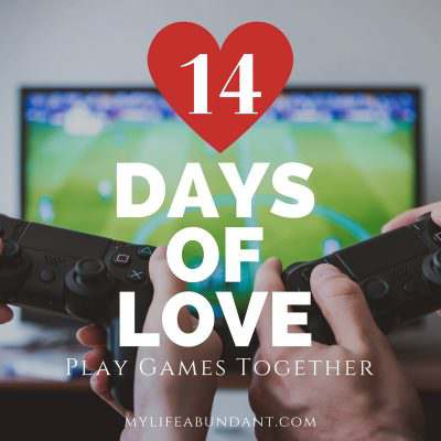 14 Days of Love:  Play Games Together
