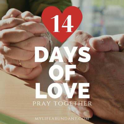 14 Days of Love:  Pray Together & Craft Project