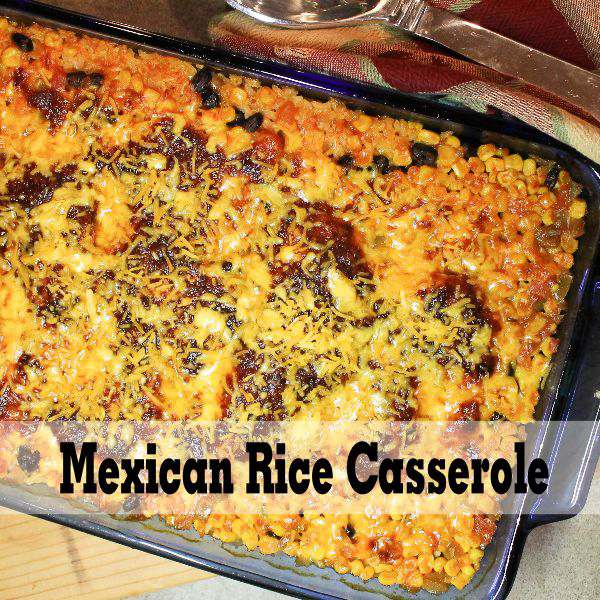 Mexican Chicken Rice Casserole - My Life Abundant