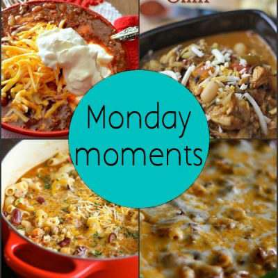 Monday Moments with Yummy Chili Recipes