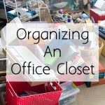 Organizing An Office Closet