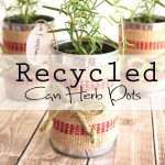 Recycled Can Herb Pots to make and give to friends, family or make a beautiful centerpiece for any gathering.