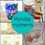 Monday Moments with Fathers Day Gifts