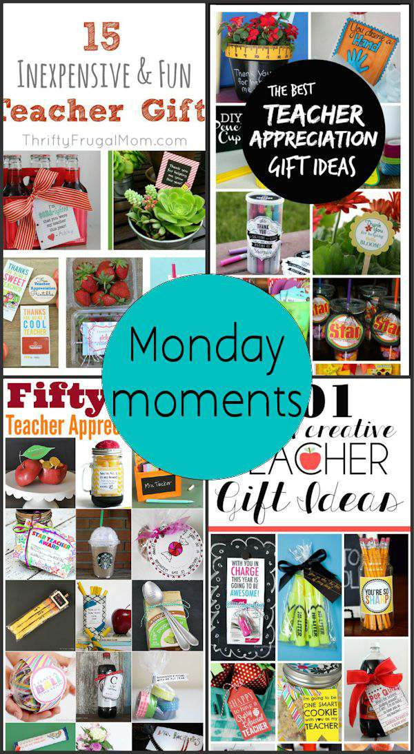 Monday Moments with Teachers Gifts