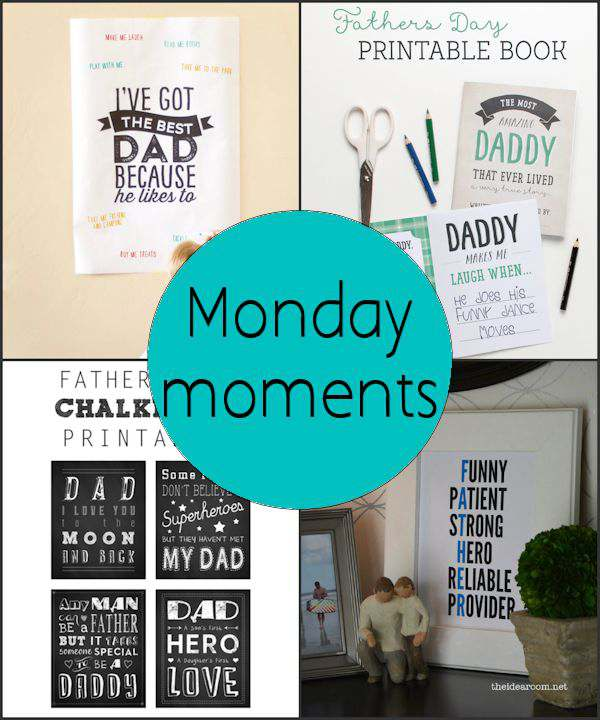 Monday Moments with Fathers Day Printables