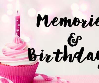 Memories, Birthdays + {Giveaway}