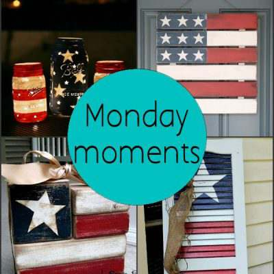 Monday Moments with July 4th Decorating