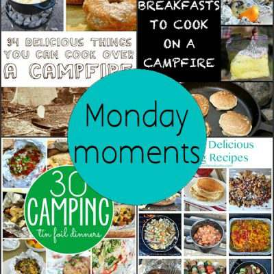 Monday Moments with Camping Food and Cooking