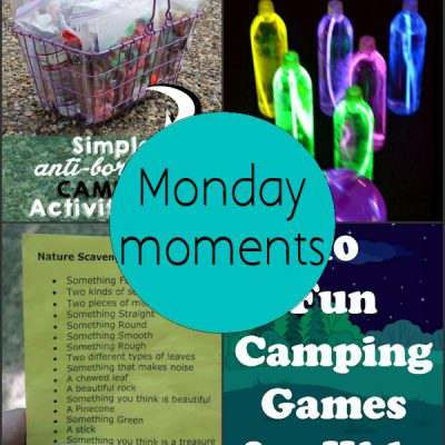 Monday Moments with Camping Fun Ideas