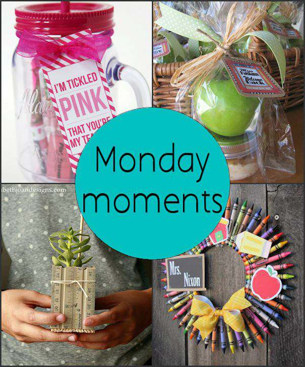 Monday Moments with Back to School Teacher Gifts