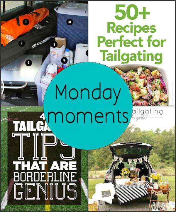 Monday Moments with Tailgating Ideas