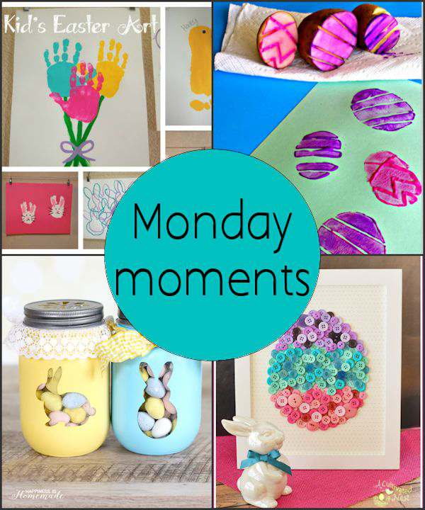 Monday Moments with Easter Crafts for Kids