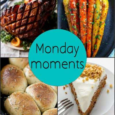 Monday Moments with Easter Dinner