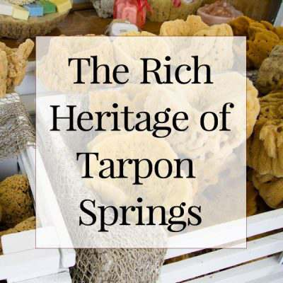 The Rich Heritage of Tarpon Springs