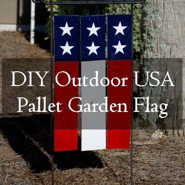 Easy DIY project using pallet boards to make a USA flag to hang on a garden flag pole. This flag will last much longer too
