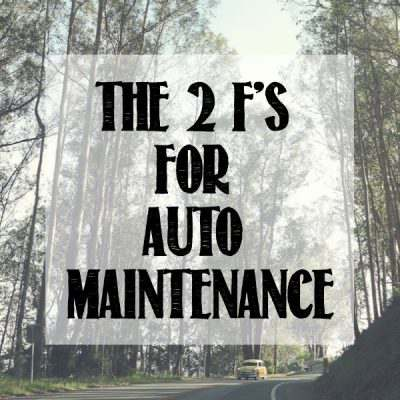 The 2 F's for Auto Maintenance