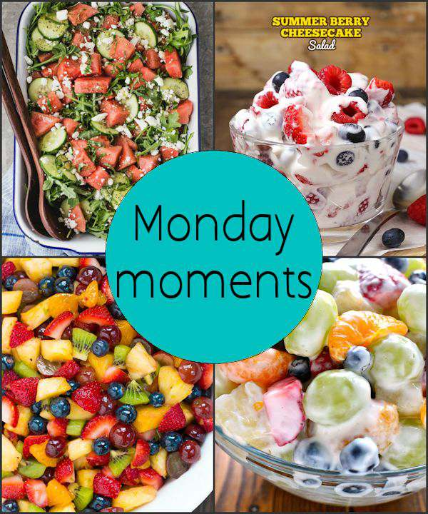 Monday Moments with Fruit Salads