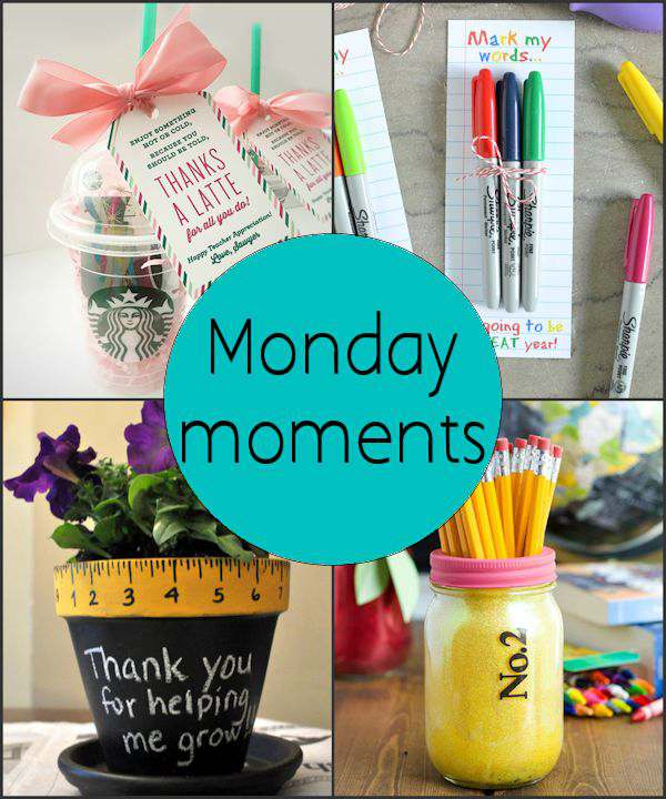 Monday Moments with Cute Teacher Gifts