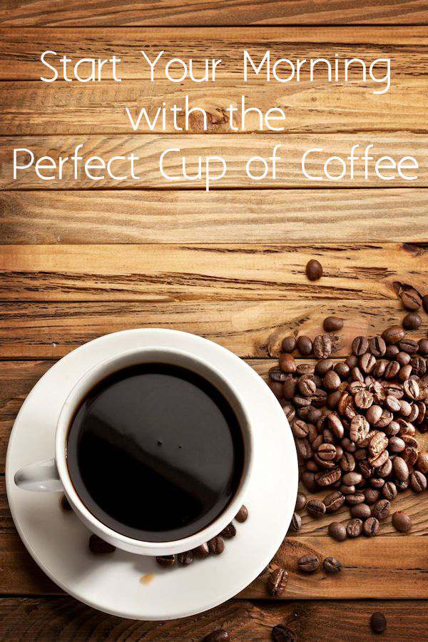 Start Your Morning with the Perfect Cup of Coffee