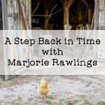 A Step Back in Time with Marjorie Rawlings