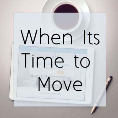 When Its Time to Move