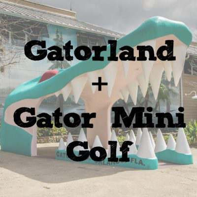 Gatorland + Gator Mini Golf