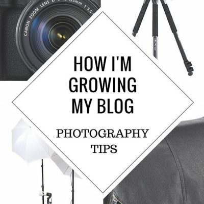 How I'm Growing My Blog + Photography Tips