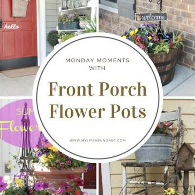 Monday Moments with Front Porch Flower Pots