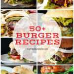 50+ Burger Recipes