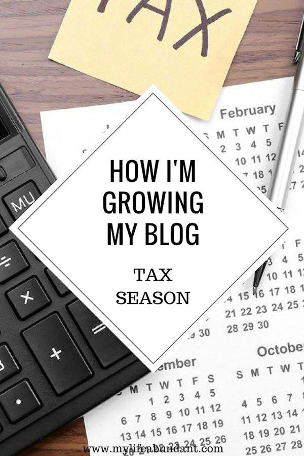 How I'm Growing My Blog-Tax Season