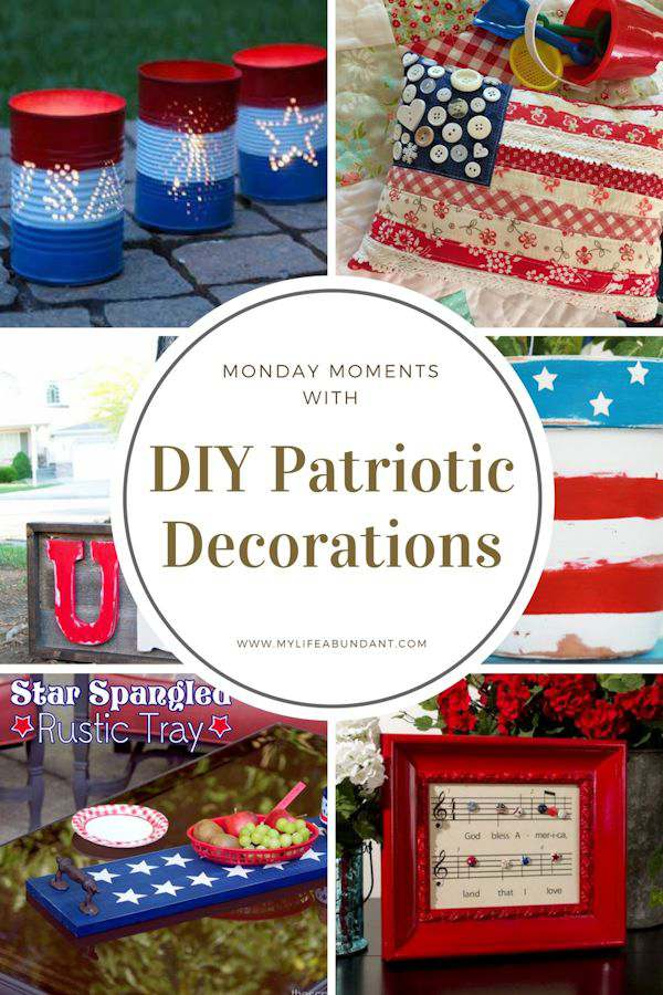 Monday Moments with DIY Patriotic Decorations