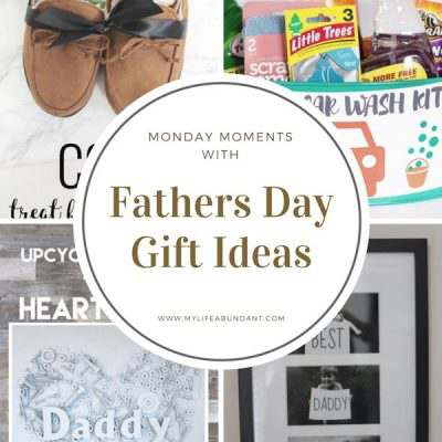 Monday Moments with Father Days Gift Ideas
