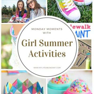 Monday Moments for Girl Summer Activities