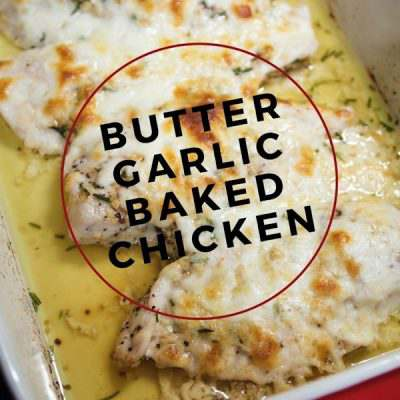 Butter Garlic Baked Chicken