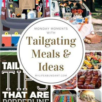 Monday Moments with Tailgating Meals & Ideas