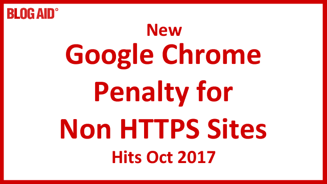 Google Chrome Penalty for Non HTTPS Sites