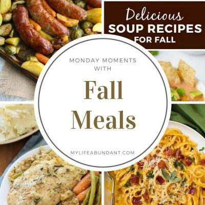 Monday Moments with Fall Meals