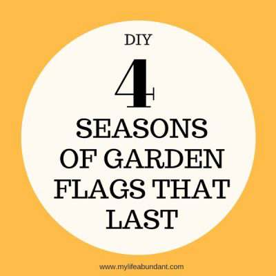 DIY 4 Seasons of Garden Flags That Last