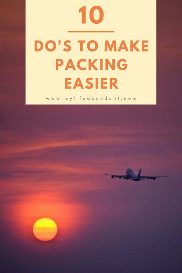 Learn 10 easy do's to easier packing for your next trip when you fly for you and you