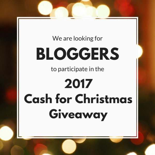 Bloggers needed for the 2017 CASH FOR CHRISTMAS GIVEAWAY ANNOUNCEMENT
