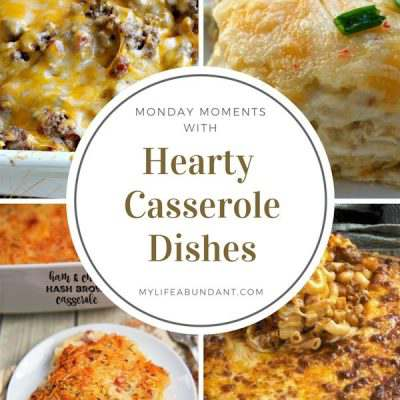 Monday Moments with Hearty Casserole Dishes