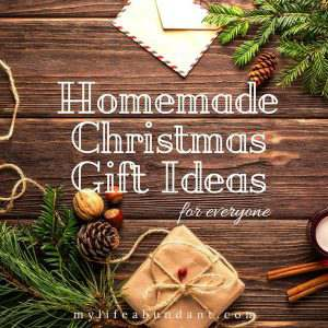 Homemade Christmas Gift Ideas for Everyone