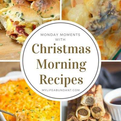 Monday Moments with Christmas Morning Recipes