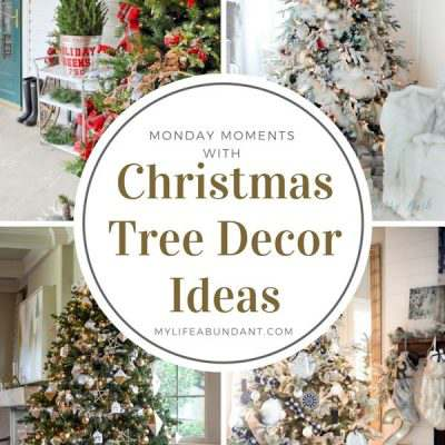 Monday Moments with Christmas Tree Decor Ideas