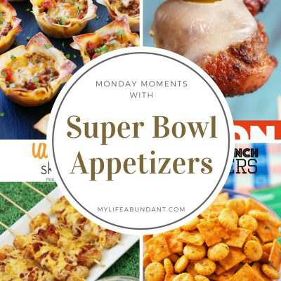Monday Moments with Super Bowl Appetizers
